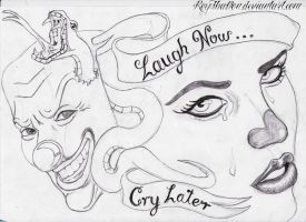 laugh now, cry later 2 by RoyThaDon