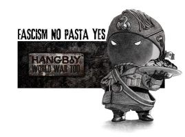 FASCISM NO PASTA YES by HangboyArt