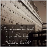 Strength and Beauty ~ Quote by RMS-OLYMPIC