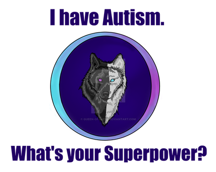I Have Autsim Logo- Commission for Blackwolf-3000 by Queen-of-Ice101
