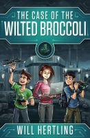 The Case of the Wilted Broccoli by mscorley