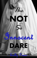 The Not So Innocent Dare 6 by Musical-Riley