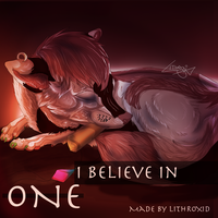 I Believe In ONE - COVER by Lithroxid