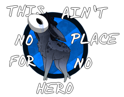 This ain't no place for no hero by TheseWeirdFishes