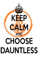 KEEP CALM AND CHOOSE DAUNTLESS by AMEH-LIA