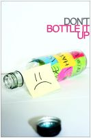 Don't Bottle It Up II by LacerationLove