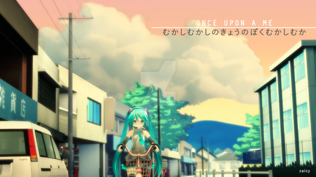 [VIDEO] Once Upon A Me - Miku Hatsune by Zaicy