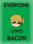 everyone loves bacon by RaInBoWbOwDrAgOnLoRd