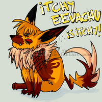iTCHY EEVACHU iS iTCHY by Eevachu