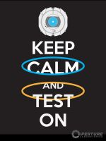 Portal 2 - Keep Calm and Test On Poster 2 by CabalSeven