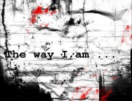The way I am by princessellz