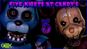 Five Nights at Candy's - #5 - PAYDAY! by GEEKsomniac