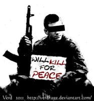 Will kill for peace by VerdRage