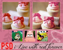 +I live with red forever - PSD by idieforyou