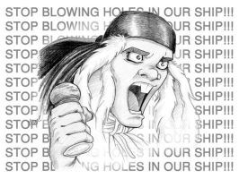 STOP BLOWING HOLES IN OUR SHIP by ArtbyMaryC