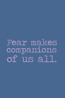 Fear Makes Companions Of Us by inkandstardust
