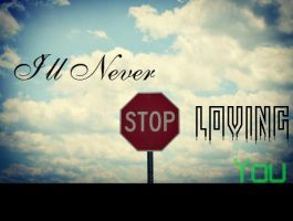 Ill Never ST0P Loving You by zombis-cannibal