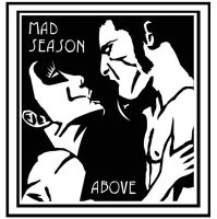 Mad Season - Above Vector by PixelFate