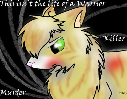 This isn't the life of a warrior by DestinysDarkProphecy