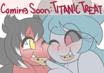 -Titanic Treat- Preview by TheEnglishGent