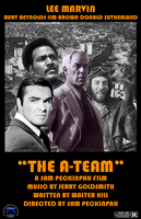 Sam Peckinpah's The A-Team by AtomTastic