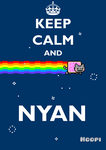 Keep Calm And Nyan Poster by hoopiman