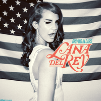 Lana Del Rey - Driving In Cars by other-covers
