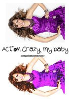 Action Crazy My Baby by AmazingObsession