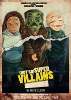 not so super villains poster by youmaykillthebride