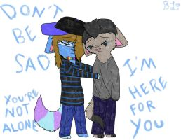 You are not alone my friend by breebree223