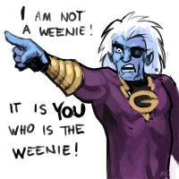 It Is You Who Is The Weenie by MK01