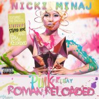 Nicki Minaj - Pink Friday...Roman Reloaded by MonstaKidd