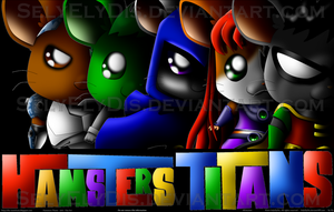 Hamsters Titans Wallpaper by SelyElyDis