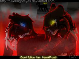 Don't Follow Him, HawkFrost! by BlueBrightEyes