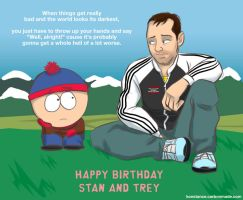 HAPPY BIRTHDAY STAN AND TREY by Konstance
