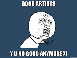 Y U NO - Good Artists by juanito316ss