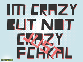 im crazy but not crazy just... by Aminebjd