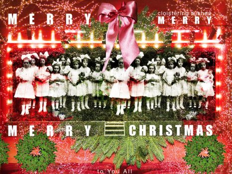 Merry Christmas All  by cloistering