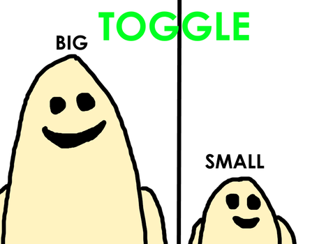 Toggle in the Form of Big and Small by MikeEddyAdmirer89
