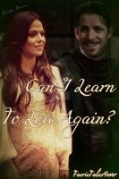 Can I Learn To Love Again by EmilieBrown