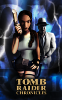 Tomb Raider Chronicles - Unofficial Poster 3 by FearEffectInferno