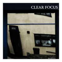 clear focus by davespertine