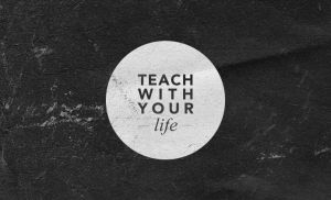 Teach With Your Life by Bugx0r