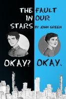 The Fault In Our Stars Fan-Made Poster by ThePatrickCunanan