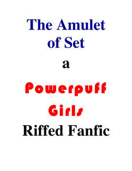 The Amulet of Set (A Riffed Fanfic) by TorturedArtist745