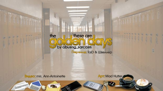 These Are the Golden Days - Wallpaper 3 by madhutter