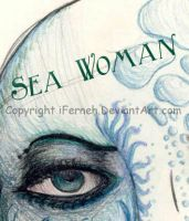 Sea Woman by iFerneh