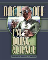 Back Off - I'm Doing Science by BWS