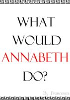 What Would Annabeth Do? by ToBeQuiteFrank