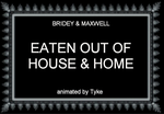 BAM 31 - Eaten Out Of House by tyke44060